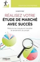 Elizabeth Vinay - Réalisez votre étude de marché avec succès