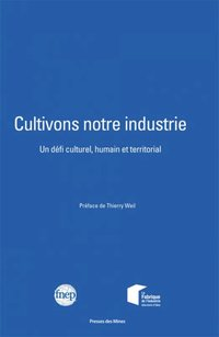 Cultivons notre industrie