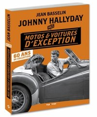 Johnny Hallyday - Mes motos et voitures d'exception