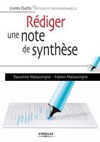 Malassingne, Pascaline; Malassingne , Fabien - Rédiger une note de synthèse