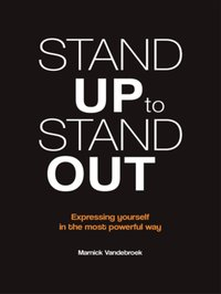 Stand up to stand out - expressing yourself in the most powerful way