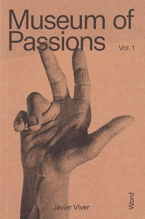 Javier viver museum of passions words (vol. 1) /anglais