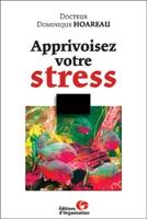 Dominique Hoareau - Apprivoisez votre stress