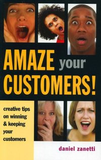 Amaze Your Customers!