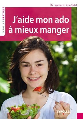 Laurence Lévy-Dutel- J'aide mon ado à mieux manger