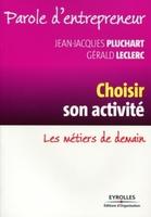 Jean-Jacques Pluchart, Gérard Leclerc - Choisir son activité