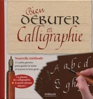 C.Buxin, J.Chazal, M.Fonta - Bien débuter en calligraphie