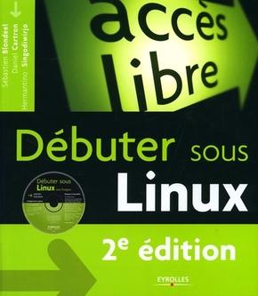 Sébastien Blondeel, Daniel Cartron, Hermantino Singodiwirjo- Débuter sous Linux