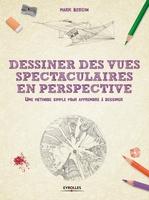 M.Bergin - Dessiner des vues spectaculaires en perspective