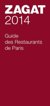 Guide Zagat des restaurants de Paris 2014