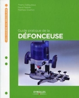 T.Gallauziaux, D.Fedullo, M.Overton - Guide pratique de la defonceuse