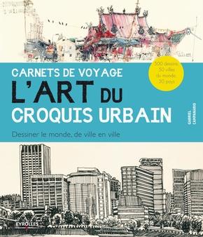 G.Campanario- Carnets de voyage.l'art du croquis urbain.dessiner le monde,de ville en ville. 5