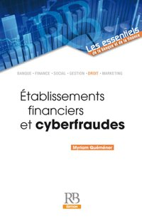 Etablissements financiers et cyberfraudes