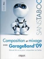 Mary, David A. - Composition et mixage avec garageband'09