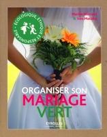 M.Marcout, I.Matsika - Organiser son mariage vert