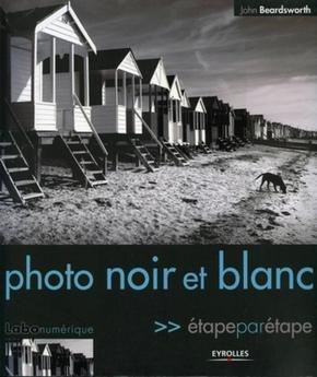 J.Beardsworth- Photo noir et blanc etape par etape