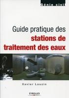Xavier Lauzin - Guide pratique des stations de traitement des eaux