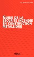 Collectif Construir'Acier - Guide de la sécurité incendie en construction métallique