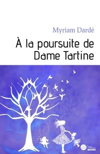À la poursuite de dame tartine