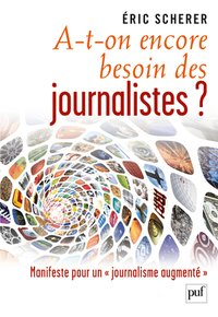 A-t-on encore besoin des journalistes ?