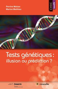 Tests génétiques : illusion ou prédiction ?