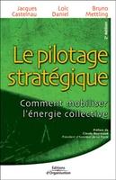 J.Castelnau, L.Daniel, B.Mettling - Le pilotage stratégique