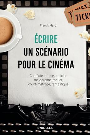 F.Haro- Ecrire un scénario pour le cinéma