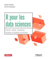 H.Wickham, G.Grolemund - R pour les data sciences