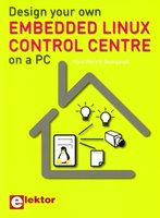 Design your own embedded Linux control centre on a PC