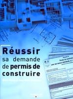 Brice Fèvre, Jean-Marc Chailloux - Réussir sa demande de permis de construire