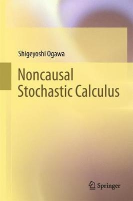 Noncausal Stochastic calculus