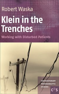 Klein in the trenches. working with disturbed patients