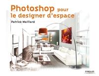 Maillard, Patrick - Photoshop pour le designer d'espace