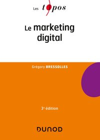 Le marketing digital - 3e éd.