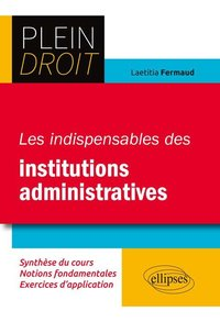 Les indispensables des institutions administratives