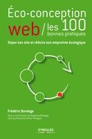 F.Bordage - Eco-conception web : les 100 bonnes pratiques. doper son site et reduire son emp