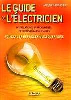 Jacques Holveck - Le guide de l'électricien