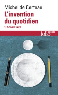 L'invention du quotidien - Volume 1