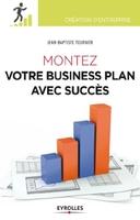 Jean-Baptiste Tournier - Montez votre business plan avec succès