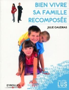 Julie Gaudras- Bien vivre sa famille recomposée