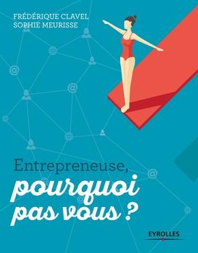 F.Clavel, S.Meurisse- Entrepreneuse, pourquoi pas vous ?