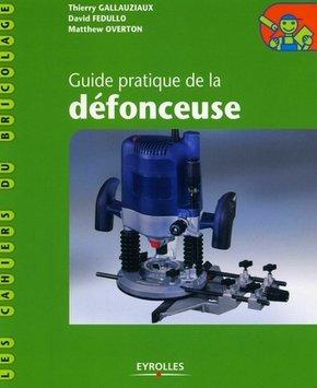 D.Fedullo, T.Gallauziaux, M.Overton- Guide pratique de la défonceuse