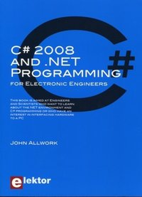 C# 2008 and .NET Programming for Electronic Engineers