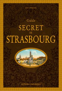 Guide secret de Strasbourg