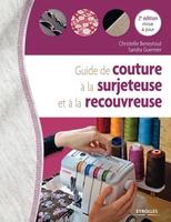 C.Beneytout, S.Guernier - Guide de couture à la surjeteuse et à la recouvreuse
