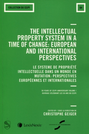 The intellectual property system in a time of change : European and international perspectives