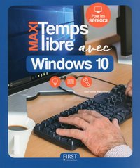 Maxi temps libre avec Windows 10