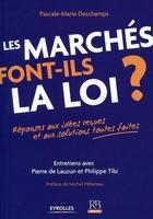 P.-M.Deschamps, P.De Lauzun, P.Tibi - Les marchés font-ils la loi ?