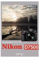 V.Lambert - Photographier avec son Nikon D7500