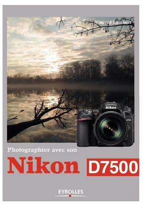 V.Lambert- Photographier avec son Nikon D7500